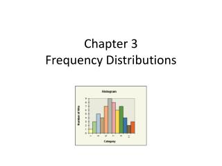 Chapter 3 Frequency Distributions