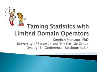 Taming Statistics with Limited Domain Operators