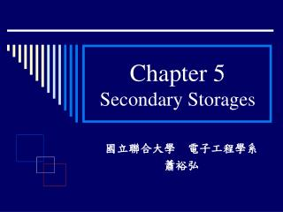 Chapter 5 Secondary Storages
