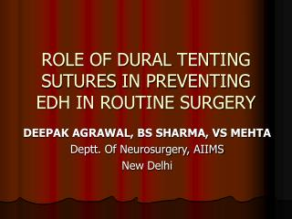 ROLE OF DURAL TENTING SUTURES IN PREVENTING EDH IN ROUTINE SURGERY