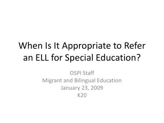 When Is It Appropriate to Refer an ELL for Special Education?
