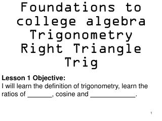 Foundations to college algebra Trigonometry Right Triangle Trig