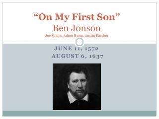 """On My First Son"" Ben Jonson Joe Simon, Adam  Hurm , Austin  Karcher"