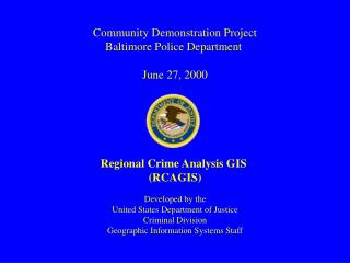 Community Demonstration Project Baltimore Police Department June 27, 2000