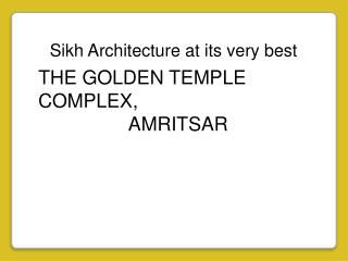 Sikh Architecture at its very best