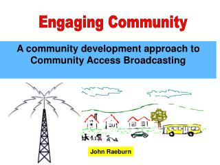 A community development approach to  Community Access Broadcasting