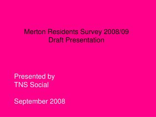 Merton Residents Survey 2008/09 Draft Presentation