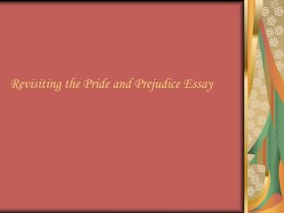 Revisiting the Pride and Prejudice Essay