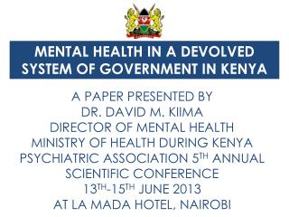 MENTAL HEALTH IN A DEVOLVED SYSTEM OF GOVERNMENT IN KENYA