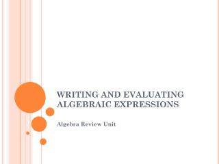 WRITING AND EVALUATING ALGEBRAIC EXPRESSIONS