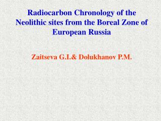Radiocarbon Chronology of the Neolithic sites from the Boreal Zone of European Russia
