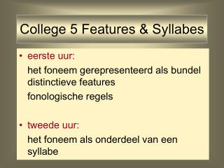 College 5 Features & Syllabes