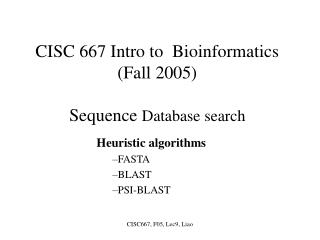 CISC 667 Intro to  Bioinformatics (Fall 2005) Sequence  Database search