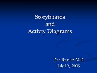 Storyboards  and  Activty Diagrams