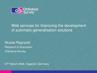 Web services for Improving the development of automatic generalisation solutions