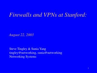 Firewalls and VPNs at Stanford:   August 22, 2003