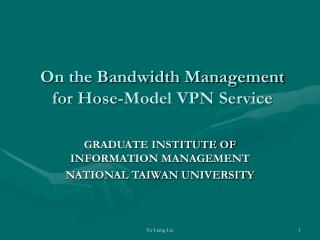 On the Bandwidth Management for Hose-Model VPN Service