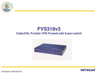 FVS318v3 Cable/DSL ProSafe VPN Firewall with 8-port switch