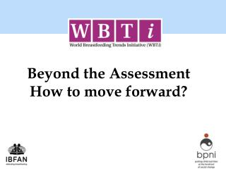 Beyond the Assessment How to move forward?