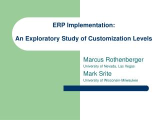 ERP Implementation: An Exploratory Study of Customization Levels