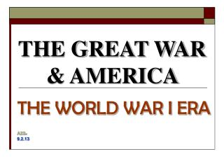 THE GREAT WAR & AMERICA