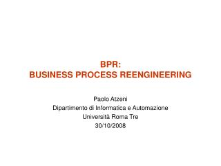 BPR:  BUSINESS PROCESS REENGINEERING