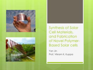 Synthesis of Solar Cell Materials, and Fabrication of Novel Polymer-Based Solar cells