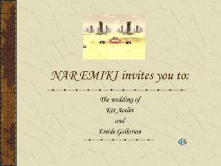 NAR EMIKI invites you to: