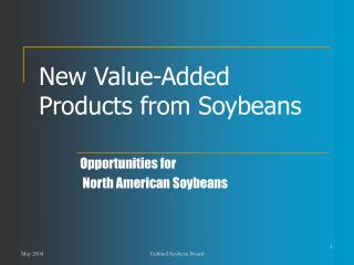 New Value-Added Products from Soybeans