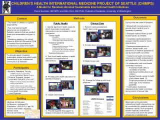 CHILDREN'S HEALTH INTERNATIONAL MEDICINE PROJECT OF SEATTLE (CHIMPS) A Model for Resident-directed Sustainable Interna