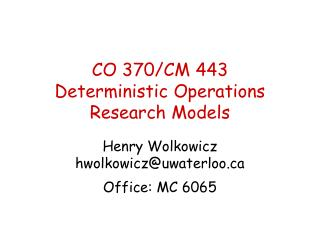 CO 370/CM 443 Deterministic Operations Research Models
