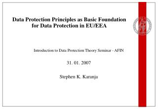 Data Protection Principles as Basic Foundation for Data Protection in EU/EEA