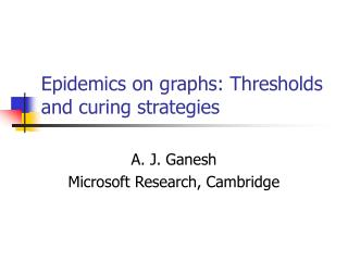 Epidemics on graphs: Thresholds and curing strategies