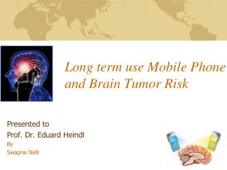 Long term use Mobile Phone and Brain Tumor Risk