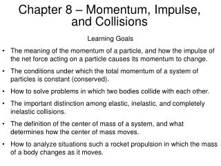 Chapter 8 – Momentum, Impulse, and Collisions