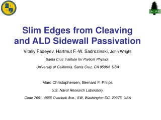 Slim Edges from Cleaving and ALD Sidewall Passivation