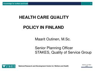 HEALTH CARE QUALITY POLICY IN FINLAND