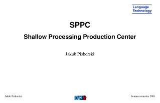 SPPC Shallow Processing Production Center