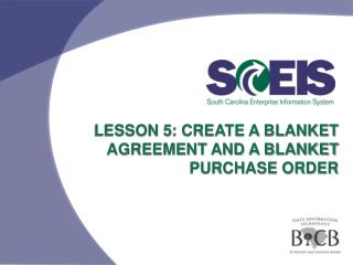 Lesson 5: Create A Blanket Agreement and A Blanket   Purchase Order