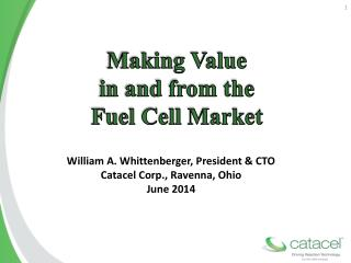 Making Value  in and from the  Fuel Cell Market