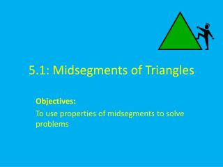 5.1:  Midsegments  of Triangles