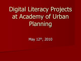 Digital Literacy Projects at Academy  of Urban Planning