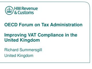 OECD Forum on Tax Administration Improving VAT Compliance in the United Kingdom
