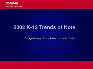 2002 K-12 Trends of Note
