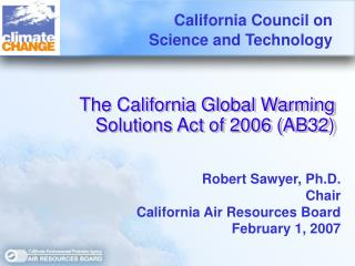 The California Global Warming  Solutions Act of 2006 (AB32)