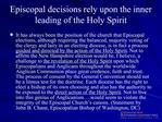 Episcopal decisions rely upon the inner leading of the Holy Spirit