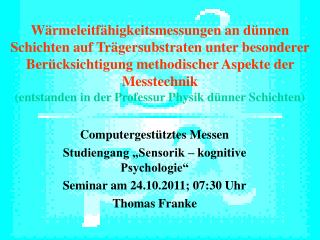 "Computergestütztes Messen Studiengang ""Sensorik – kognitive Psychologie"""