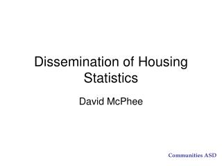 Dissemination of Housing Statistics