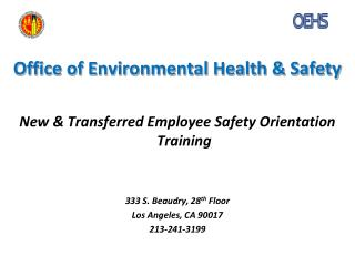 Office of Environmental Health & Safety New & Transferred  Employee  Safety Orientation Training