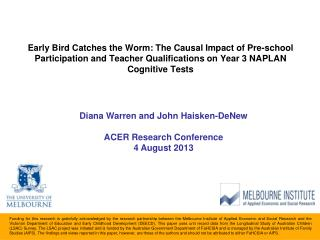 Diana Warren and John Haisken-DeNew ACER Research Conference 4 August 2013